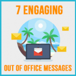 7 engaging out of office messages to boost appointments